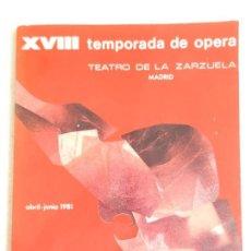 Libretos de ópera: PROGRAMA XVIII TEMPORADA DE OPERA TEATRO DE LA ZARZUELA MADRID - ABRIL / JUNIO 1981 . Lote 138063166