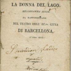Libretos de ópera: LA DONNA DEL LAGO, DE ROSSINI. AÑO 1823. (ÓPERA). Lote 138184438