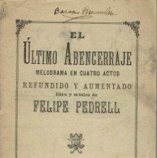 Libretos de ópera: EL ÚLTIMO ABENCERRAJE, DE FELIPE PEDRELL. AÑO 1889. (ÓPERA). Lote 138185866