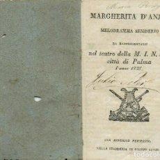 Libretos de ópera: MARGHERITA D'ANJOU, DE GIACOMO MEYERBEER. AÑO 1827. (ÓPERA). Lote 138187438