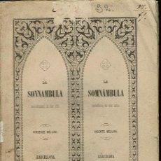 Libretos de ópera: LA SONNAMBULA, DE VINCENZO BELLINI. AÑO 1848. (ÓPERA). Lote 138516198