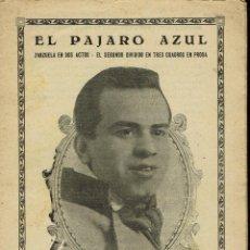 Libretos de ópera: EL PÁJARO AZUL, DE ANTONIO LÓPEZ MONÍS Y RAFAEL MILLÁN. AÑO ¿? (ÓPERA). Lote 138518006
