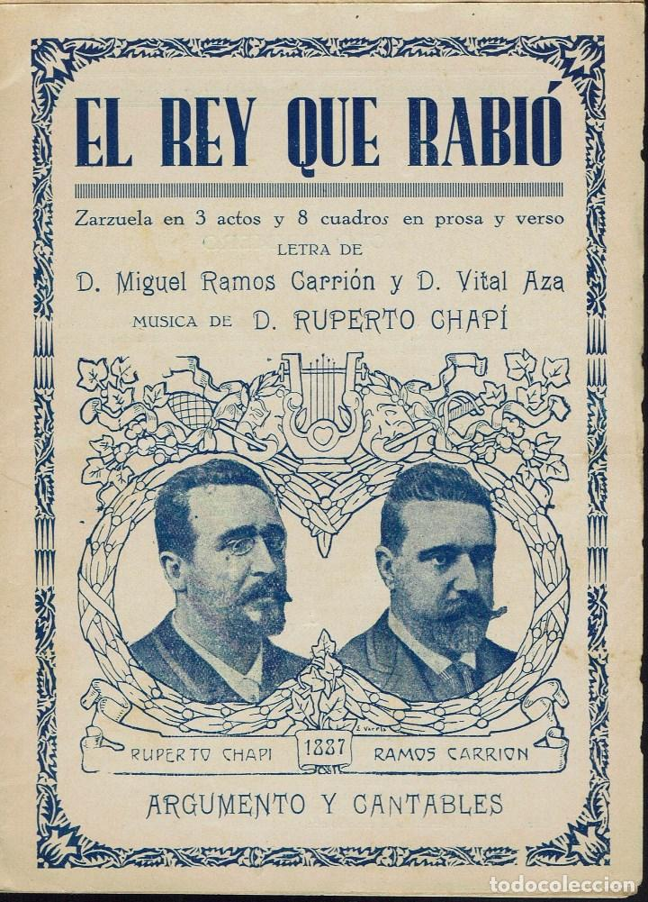 EL REY QUE RABIÓ, DE MIGUEL RAMOS CARRIÓN, VITAL AZA Y RUPERTO CHAPÍ. AÑO 1887. (ÓPERA) (Música - Libretos de Opera)