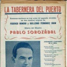 Libretos de ópera: LA TABERNERA DEL PUERTO,DE FEDERICO ROMERO, GUILLERMO FDEZ.SHAW Y PABLO SOROZÁBAL. AÑO 1936. (ÓPERA). Lote 138571294