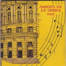 Libretos de ópera: AMIGOS DE LA OPERA. VIGO. V FESTIVAL 1962. Lote 140008286