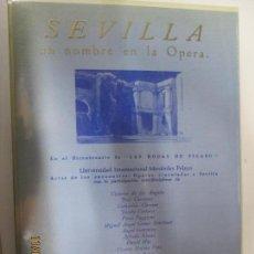 Libretos de ópera: SEVILLA: UN NOMBRE EN LA OPERA (BICENTENARIO LAS BODAS DE FIGARO)V DE LOS ANGELES, J. CARRERA, KRAU. Lote 140186290