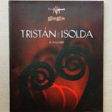 Libretos de ópera: TRISTÁN E ISOLDA. RICHARD WAGNER. DRAMA MUSICAL EN TRES ACTOS - WAGNER, RICHARD (LIBRETO DEL PROPIO . Lote 143288386