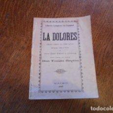 Libretos de ópera: LIBRETO COMPLETO DE LA ÓPERA -LA DOLORES-, DE TOMÁS BRETÓN, MADRID 1905. Lote 147626730