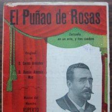 Libretos de ópera: EL PUÑAO DE ROSAS. ZARZUELA EN UN ACTO, Y TRES CUADROS. MUSICA DEL RUPERTO CHAPI. 1902. Lote 147759146