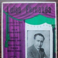 Libretos de ópera: LUISA FERNANDA. ZARZUELA EN TRES ACTOS Y TRES CUADROS. MUSICA FEDERICO MORENO TORROBA. 1932. Lote 147759514