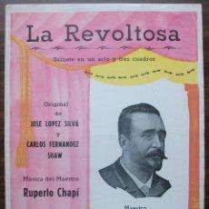 Libretos de ópera: LA REVOLTOSA. SAINETE EN UN ACTO Y TRES CUADROS. MUSICA RUPERTO CHAPI, 1897.. Lote 147759898