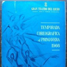 Libretos de ópera: GRAN TEATRO DEL LICEO. TEMPORADA COREOGRAFICA DE PRIMAVERA 1966. Lote 147761282
