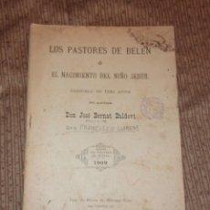 Libretos de ópera: LOS PASTORES DE BELÉN O EL NACIMINETO DEL NIÑO JESUS,ZARZUELA,DON JOSE BERNAT BALDOVI,AÑO 1909. Lote 153127678