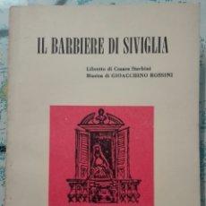 Libretos de ópera: ROSSINI. IL BARBIERE DI SIVIGLIA. 1982. Lote 167975432