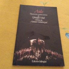Libretos de ópera: AIDA OPERA EN CUATRO ACTOS DE GIUSEPPE VERDI LIBRETO DE ANTONIO GHISLANZONI EDICION BILINGÜE 1989. Lote 172632879