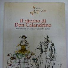 Libretos de ópera: IL RITORNO DI DON CALANDRINO. PARTITURA DE DOMENICO CIMAROSA RESCATADA POR RICCARDO MATI. Lote 176236789