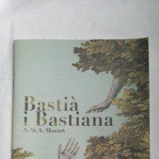 Libretos de ópera: BASTIÀ I BASTIANA MOZART LES ARTS VOLANT 2017. Lote 176395195