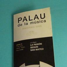 Libretos de ópera: LA PASIÓN SEGÚN SAN MATEO. J. S. BACH. PALAU DE LA MÚSICA. INVIERNO 2005. Lote 176693895