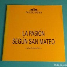 Libretos de ópera: LA PASIÓN SEGÚN SAN MATEO. JOHANN SEBASTIAN BACH. PALAU DE LA MÚSICA. Lote 176694048