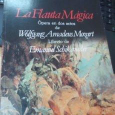 Livrets d'opéra: LA FLAUTA MAGICA OPERA EN DOS ACTOS DE WOLFGANG AMADEUS MOZART LIBRETO DE EMANUELSCHIKANEDER. Lote 177139143