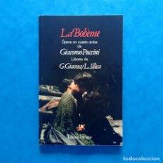 Libretos de ópera: LA BOHÈME: ÓPERA EN CUATRO ACTOS DE GIACOMO PUCCINI. EDICIÓN BILINGÜE.. Lote 182709483