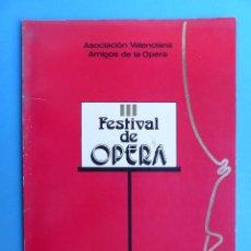 Libretos de ópera: III FESTIVAL DE OPERA, ASOCIACION VALENCIANA AMIGOS DE LA OPERA, TEATRO PRINCIPAL - AÑO 1973. Lote 184903147