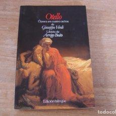 Libretos de ópera: LIBRETO. EDICIÓN BILINGÜE. OTELLO. ÓPERA EN CUATRO ACTOS DE GIUSEPPE VERDI.. Lote 191483268