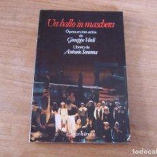 Libretos de ópera: LIBRETO. EDICIÓN BILINGÜE. UN BALLO IN MASCHERA. ÓPERA EN TRES ACTOS DE GIUSEPPE VERDI.. Lote 191527593