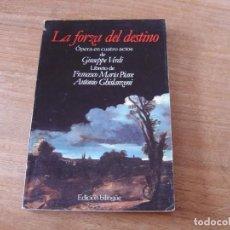 Libretos de ópera: LIBRETO. EDICIÓN BILINGÜE. LA FORZA DEL DESTINO. ÓPERA EN CUATRO ACTOS DE GIUSEPPE VERDI.. Lote 191527890