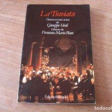 Libretos de ópera: LIBRETO. EDICIÓN BILINGÜE. LA TRAVIATA. ÓPERA EN TRES ACTOS DE GIUSEPPE VERDI.. Lote 191528196