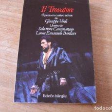 Libretos de ópera: LIBRETO. EDICIÓN BILINGÜE. IL TROVATORE. ÓPERA EN CUATRO ACTOS DE GIUSEPPE VERDI.. Lote 191537125