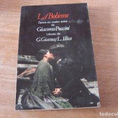 Libretos de ópera: LIBRETO. EDICIÓN BILINGÜE. LA BOHÈME. ÓPERA EN CUATRO ACTOS DE GIACOMO PUCCINI.. Lote 191537541