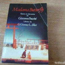 Libretos de ópera: LIBRETO. EDICIÓN BILINGÜE. MADAMA BUTTERFLY. ÓPERA EN DOS ACTOS DE GIACOMO PUCCINI.. Lote 191537986