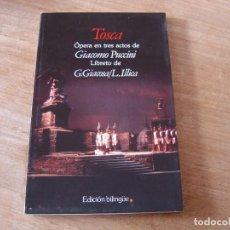Libretos de ópera: LIBRETO. EDICIÓN BILINGÜE. TOSCA. ÓPERA EN TRES ACTOS DE GIACOMO PUCCINI.. Lote 191538107
