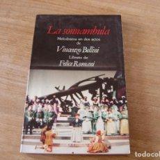 Libretos de ópera: LIBRETO. EDICIÓN BILINGÜE. LA SONNAMBULA. ÓPERA EN DOS ACTOS DE VINCENZO BELLINI.. Lote 191600376