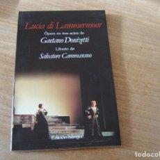 Libretos de ópera: LIBRETO. EDICIÓN BILINGÜE. LUCIA DI LAMMERMOOR. ÓPERA EN TRES ACTOS DE GAETANO DONIZETTI.. Lote 191601188