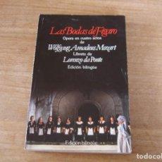 Libretos de ópera: LIBRETO. EDICIÓN BILINGÜE. LAS BODAS DE FIGARO. ÓPERA EN CUATRO ACTOS DE WOLFGANG AMADEUS MOZART.. Lote 191601796