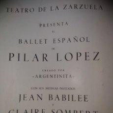 Libretos de ópera: TEATRO DE LA ZARZUELA BALLET ESPAÑOL PILAR LÓPEZ JEAN BABILLE CLAIRE SOMBERT. Lote 192638400