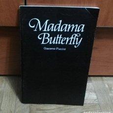 Libretos de ópera: MADAMA BUTTERFLY GIACOMO PUCCINI 47 PAGINAS OPERA EN TRES ACTOS SELECTA VISIÓN 1983. Lote 193873472