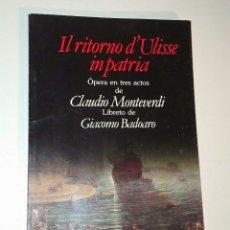 Libretos de ópera: IL RITORNO D'ULISSE INPATRIA - CLAUDIO MONTEVERDI, G. BADOARO, LIBRETO ÓPERA BILINGÜE. Lote 194864058