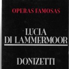 Livrets d'opéra: LUCIA DI LAMERMOOR, DE DONIZETTI. PEDIDO MÍNIMO EN LIBROS: 4 TÍTULOS. Lote 196283903
