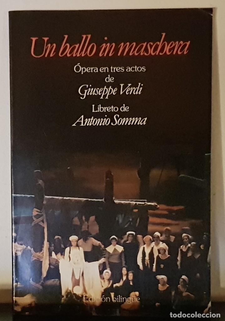 UN BALLO IN MASCBERA ÓPERA EN TRES ACTOS GIUSEPPE VERDI - ITALIANO ESPAÑOL- EDICION BILINGÜE (Música - Libretos de Opera)
