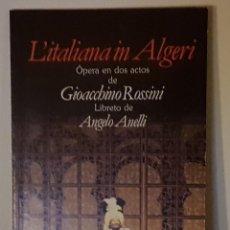 Libretos de ópera: L´ITALIANA IN ALGERI ÓPERA EN TRES ACTOS GIOACCBINO ROSSINI - ITALIANO ESPAÑOL - ED. BILINGÜE. Lote 197905006