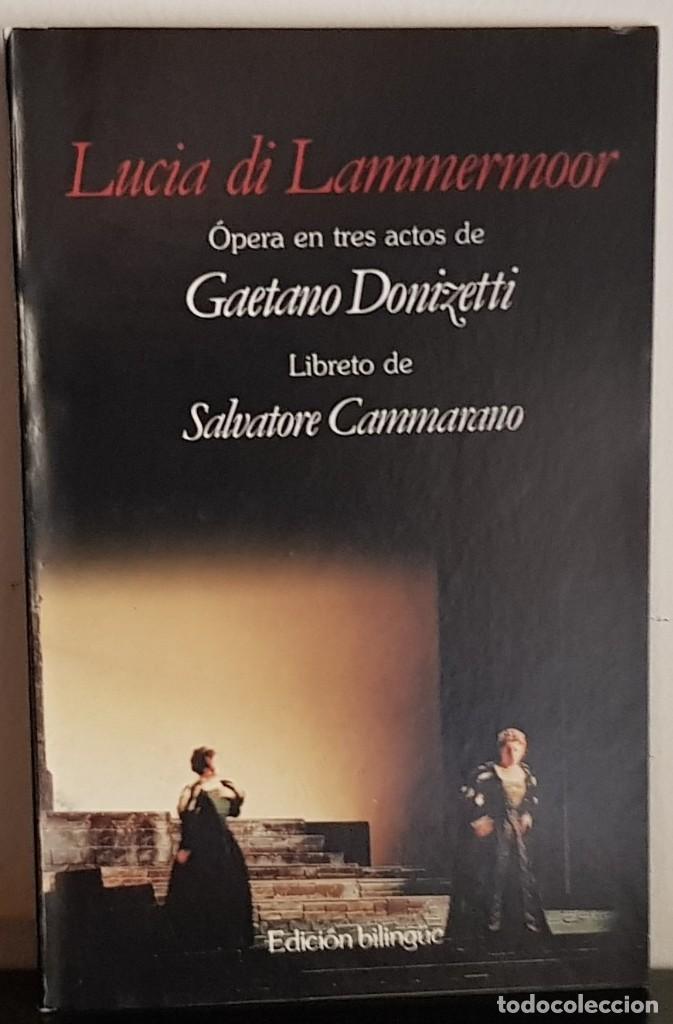 LUCIA DI LAMMERMOOR GAETANO DONIZETTI ÓPERA EN TRES ACTOS ITALIANO ESPAÑOL EDICIÓN BILINGÜE (Música - Libretos de Opera)