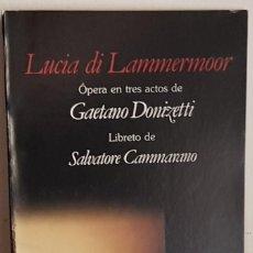 Libretos de ópera: LUCIA DI LAMMERMOOR GAETANO DONIZETTI ÓPERA EN TRES ACTOS ITALIANO ESPAÑOL EDICIÓN BILINGÜE. Lote 197989323