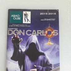 Libretos de ópera: DON CARLOS - VERDI - ABAO - ÓPERA DE BILBAO - PROGRAMA 2015-2016 - TEMPORADA DE ÓPERA 64 - BILBAO. Lote 202260595