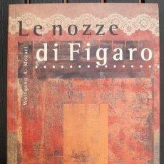 "Libretos de ópera: LIBRO ÓPERA, ""LE NOZZE DI FIGARO"" DE MOZART. AÑO 1998. IDIOMA: CASTELLANO. Lote 205183267"