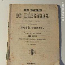 Libretos de ópera: LIBRETO DEL ESTRENO DE UN BAILE DE MASCARAS. LICEO FILARMONICO-DRAMATICO BARCELLONESSE 1861.. Lote 205436127