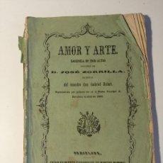 Libretos de ópera: LIBRETO DE AMOR Y ARTE, ZARZUELA EN TRES ACTOS ORIGINAL DE JOSÉ ZORRILLA, BARCELONA 1862. Lote 205436393