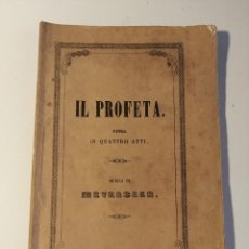 Libretos de ópera: LIBRETO DE EL PROFETA OPERA EN CUATRO ACTOS, LICEO FILARMONICO-DRAMATICO BARCELONÉS 1863.. Lote 205436630
